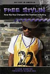 Free Stylin': How Hip Hop Changed the Fashion Industry: How Hip Hop Changed the Fashion Industry