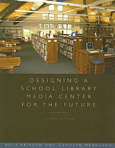 Designing a School Library Media Center for the Future PDF