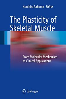 The Plasticity of Skeletal Muscle PDF