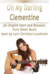 Oh My Darling Clementine for English Horn and Bassoon, Pure Sheet Music duet by Lars Christian Lundholm