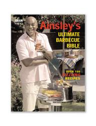 Ainsley S Ultimate Barbecue Bible Book PDF