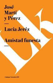 Lucía Jeréz. Amistad funesta