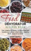 Food Dehydrator Recipes Book