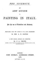 The Cicerone: An Art Guide to Painting in Italy for the Use of Travellers and Students