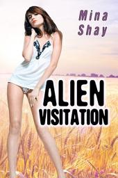 Alien Visitation (Paranormal Erotica)
