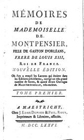 Memoires de Mademoiselle de Montpensier, 1: mémoires de Mademoiselle de Montpensier fille de Gastor d'Orléam frere de Louis XIII roi de France