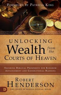 Unlocking Wealth from the Courts of Heaven Book