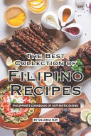 The Best Collection of Filipino Recipes