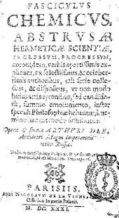 Fasciculus chemicus, abstrusae hermeticae scientiae ingressum, progressum, coronidem verbis apertissimis explicans ...