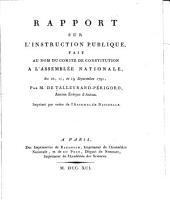 Rapport sur l'instruction publique: fait au nom du Comité de Constitution à l'Assemblée nationale, les 10, 11, et 19 septembre 1791