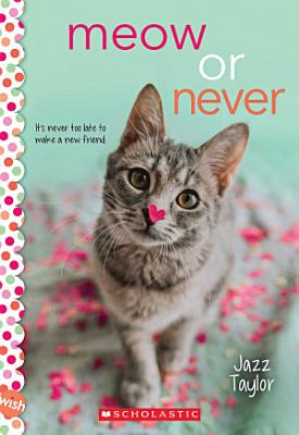 Meow or Never  A Wish Novel