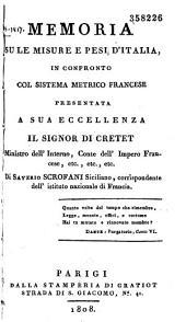 Memoria su le misure e pesi d'Italia in confronto col sistema metrico francese, presentata a sua eccellenza il signor di Cretet,... di Saverio Scrofani,...