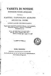 Varietà di notizie economiche fisiche antiquarie sopra Castel Gandolfo Albano Ariccia Nemi loro laghi ed emissarii ... sopra scavi recenti di antichità[Carlo Fea]
