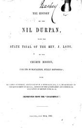 "The History of the Nil Durpan, with the State Trial of ... J. Long ... for Its Publication, Fully Reported; with Mr. Long's Statement; Statement of W. S. S. Karr ... &c. Reprinted from the ""Englishman."""