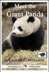 Meet the Giant Panda: A 15-Minute Book for Early Readers: Educational Version