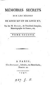 Mémoires secrets sur les règnes de Louis xiv et de Louis xv: Volume2