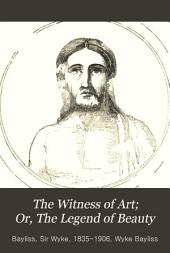 The Witness of Art: Or, the Legend of Beauty