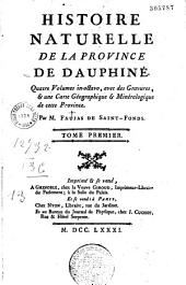 Histoire naturelle de la province de Dauphiné,... par M. Faujas de Saint-Fonds: Volume1