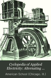 Cyclopedia of Applied Electricity: Alternating currents; Power transmission