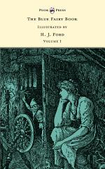 The Blue Fairy Book - Illustrated by H. J. Ford and G. P. Jacomb Hood