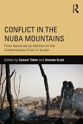 Conflict in the Nuba Mountains: From Genocide-by-Attrition to the Contemporary Crisis in Sudan