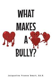 What Makes a Bully?