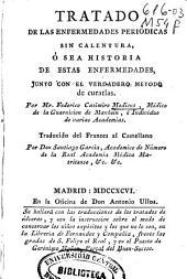 Tratado de las enfermedades periódicas sin calentura, ó sea Historia de estas enfermedades, junto con el verdadero metodo de curarlas