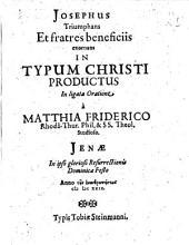 Josephus Triumphans Et fratres beneficiis exornans: In Typum Christi Productus In ligata Oratione