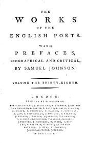 The Works of the English Poets. With Prefaces, Biographical and Critical, by Samuel Johnson: Volume 38