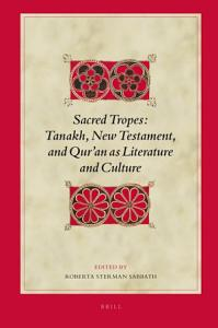 Sacred Tropes  Tanakh  New Testament  and Qur an as Literature and Culture Book