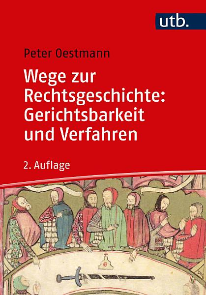 Wege Zur Rechtsgeschichte Gerichtsbarkeit Und Verfahren
