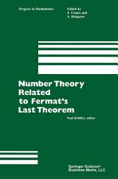 Number Theory Related to Fermat's Last Theorem: Proceedings of the conference sponsored by the Vaughn Foundation