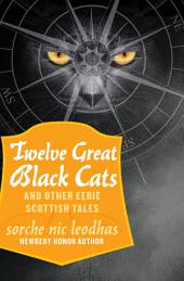 Twelve Great Black Cats: And Other Eerie Scottish Tales