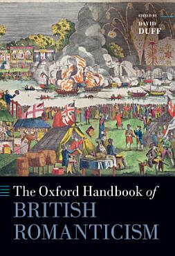 The Oxford Handbook of British Romanticism PDF