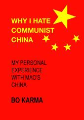 Why I Hate Communist China: My personal experience with Mao's China