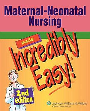 Maternal Neonatal Nursing Made Incredibly Easy  PDF