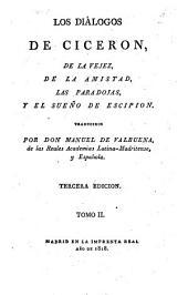 Los oficios ¬de ¬Ciceron: con los diálogos de la vejez, de la amistad, las paradojas, y el sueño de Escipion. ¬Los diálogos ...