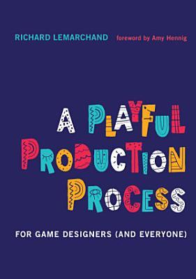 A Playful Production Process
