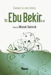 Hz. Ebubekir: Can'ın Can Dostu