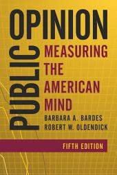 Public Opinion: Measuring the American Mind, Edition 5