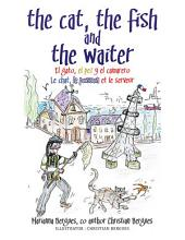 The Cat, the Fish and the Waiter (Spanish Edition): El Gato, El Pez Y El Camarero Le Chat, Le Poisson Et Le Serveur