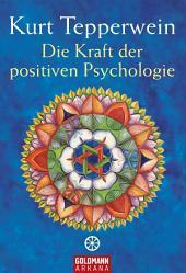 Die Kraft der positiven Psychologie