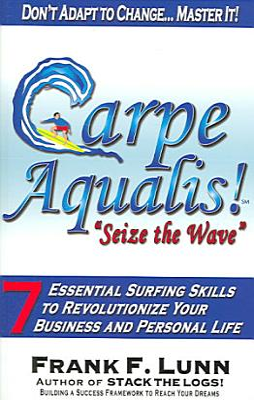 Carpe Aqualis   Seize the Wave