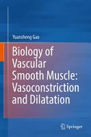 Biology of Vascular Smooth Muscle  Vasoconstriction and Dilatation PDF