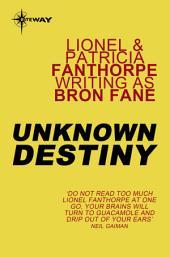 Unknown Destiny