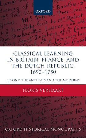 Classical Learning in Britain  France  and the Dutch Republic  1690 1750 PDF