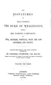 The dispatches of Field Marshal the Duke of Wellington: Volume 1 of 8
