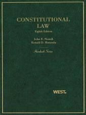 Nowak and Rotunda's Constitutional Law, 8th (Hornbook Series): Edition 8