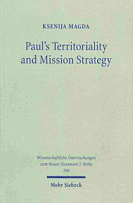 Paul s Territoriality and Mission Strategy PDF