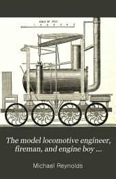 The Model Locomotive Engineer, Fireman, and Engine Boy ...